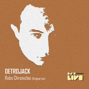 DETROJACK - Robo Chronicles