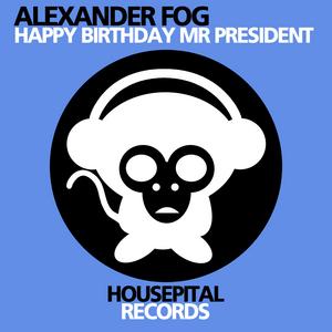 FOG, Alexander - Happy Birthday Mr President EP