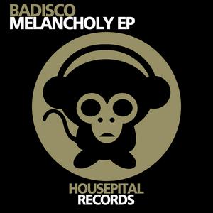 BADISCO - Melancholy EP