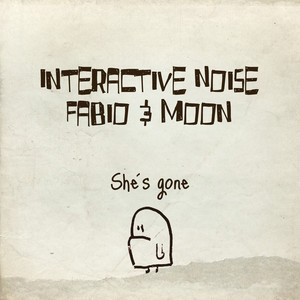 INTERACTIVE NOISE/FABIO & MOON - She's Gone