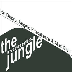 RE DUPRE/ANGELO FRACALANZA/ALEX STEIN - The Jungle