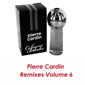 CARDIN, Pierre - Pierre Cardin (remixes Vol 6)
