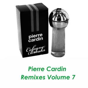 CARDIN, Pierre - Pierre Cardin (remixes Vol 7)