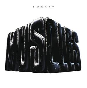 MUSCLES - Sweaty (Shazam Remix)