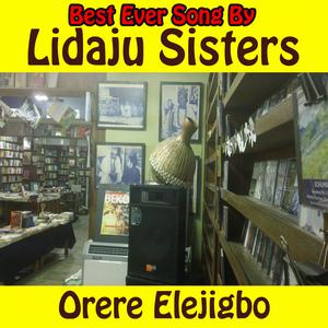 LIDAJU SISTERS - Orere Elejigbo