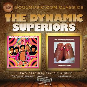 THE DYNAMIC SUPERIORS - The Dynamic Superiors + Pure Pleasure (2 Albums On 1)