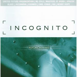 INCOGNITO - Future Remixed