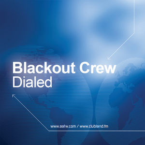 THE BLACKOUT CREW - Dialed