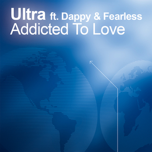 ULTRA feat FEARLESS/DAPPY - Addicted To Love