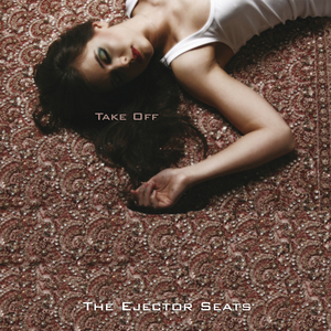 THE EJECTOR SEATS - Take Off