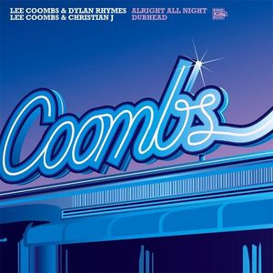 COOMBS, Lee feat DYLAN RHYMES/CHRISTIAN J - Alright All Night