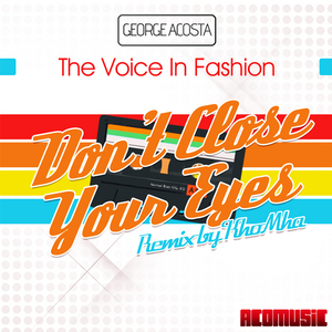 ACOSTA, George feat THE VOICE IN FASHION - Don't Close Your Eyes