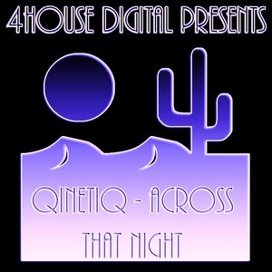 QINETIQ - Across That Night