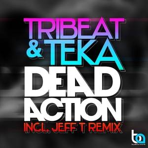 TRIBEAT & TEKA - Dead Action
