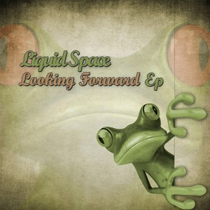 LIQUID SPACE/FLEGMA/NERSO - Looking Forward EP