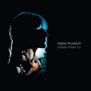 MURDOCH, Hattie - Ocean Floor EP
