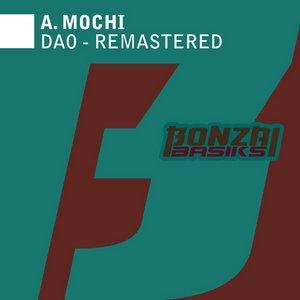 A MOCHI - Dao (remastered)