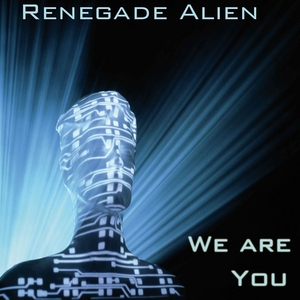 RENEGADE ALIEN - We Are You
