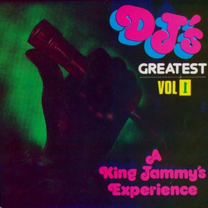 VARIOUS - DJ's Greatest Vol 1: A King Jammy Experience