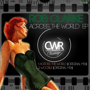 CLARKE, Rob - Across The World EP