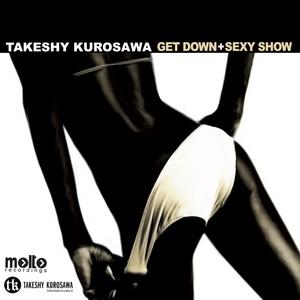 KUROSAWA, Takeshy - Get Down