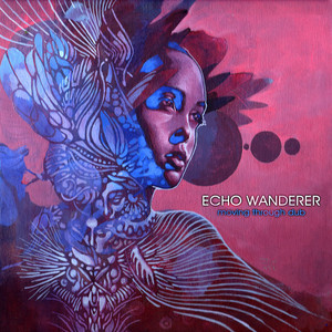 ECHO WANDERER - Moving Through Dub