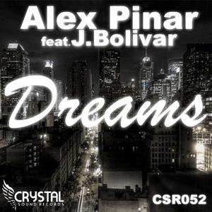 PINAR, Alex feat J BOLIVAR - Dreams