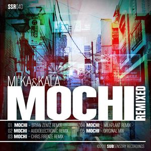 MI KA & KALA - Mochi (remixed) (includes FREE TRACK)