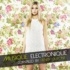 DUPONT, Henry/VARIOUS - Musique Electronique (Part Trois) (compiled by Henry Dupont)