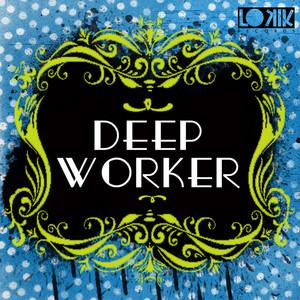 DANKE/UNER & COYU/MOSKARDI/ANDRE GUARDA/RAFAEL NORONHA/NUMBERS - Deep Worker
