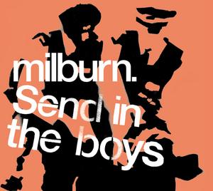 MILBURN - Send in the Boys