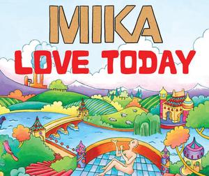 MIKA - Love Today (UK Radio Edit)