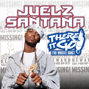 JUELZ SANTANA - There It Go (The Whistle Song) (Explicit)