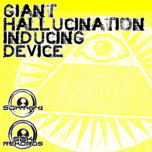 VARIOUS - Giant Hallucination Inducing Device