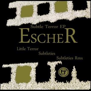ESCHER - Subtle Terror