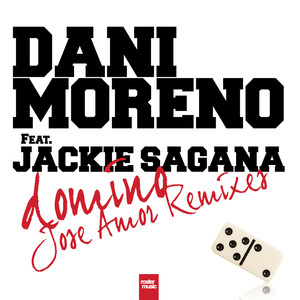 MORENO, Dani feat JACKIE SAGANA - Domino (Jose Amor remixes)