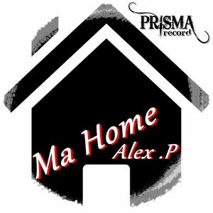 ALEX P - Ma Home