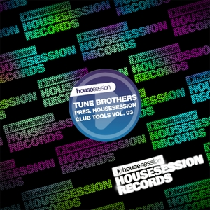 VARIOUS - Tune Brothers Presents Housesession Club Tools, Vol 3