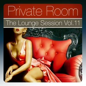 VARIOUS - Private Room - The Lounge Session Vol 11 The Lounge Session Deluxe, Best In Ambient & Chill Out Music