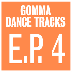 MUSTANG/COPYSHOP/MUNK/THE DEADSTOCK 33S & STOPMAKINGME - Gomma Dance Tracks EP 4