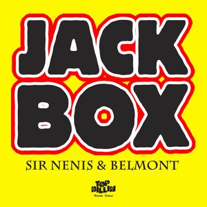 SIR NENIS & BELMONT - Jack Box