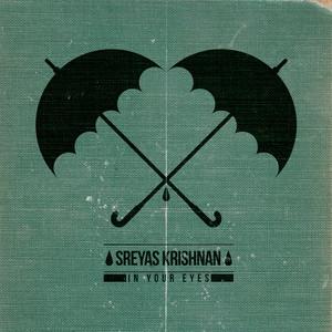 KRISHNAN, Sreyas - In Your Eyes