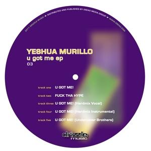 MURILLO, Yeshua - U Got Me EP