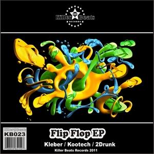 2DRUNK/KOOTECH/KLEBER - Flip Flop EP