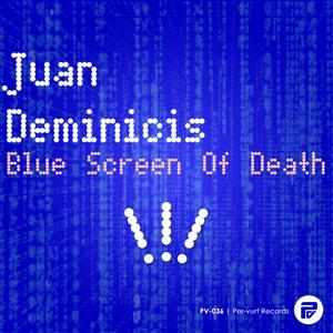 DEMINICIS, Juan - Blue Screen Of Death