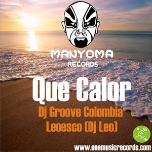 DJ GROOVE COLOMBIA - Que Calor