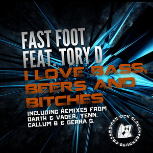 FAST FOOT - I Love Bass Beers & Bitches