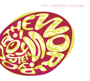 NIMO - The World Is Your Oyster