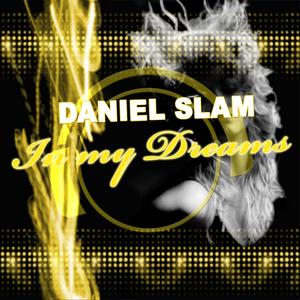 DANIEL SLAM - In My Dreams