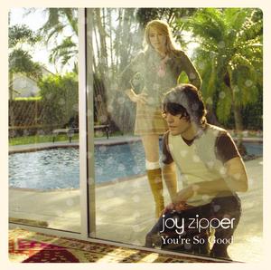 JOY ZIPPER - Your So Good (E Release 2)